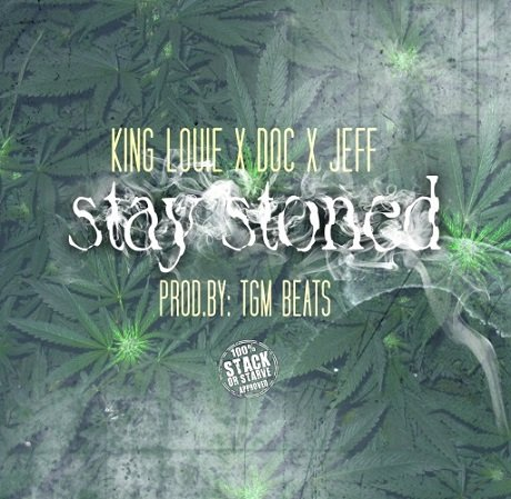 """King Louie """"Stay Stoned"""" (ft. Doc and Jeff)"""