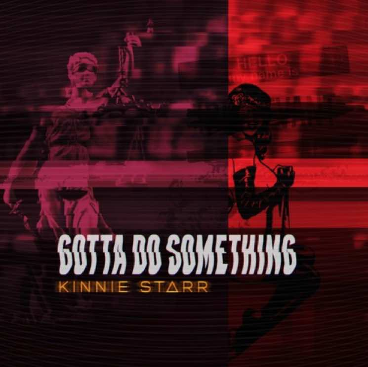 "Kinnie Starr ""Gotta Do Something"""