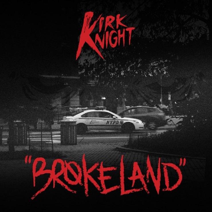 """Kirk Knight """"Brokeland"""""""