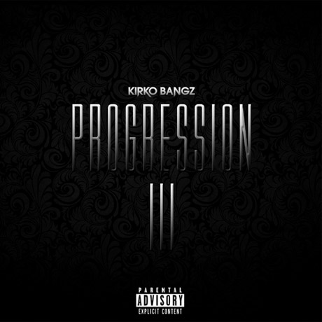 Kirko Bangz 'Progression 3' (mixtape)