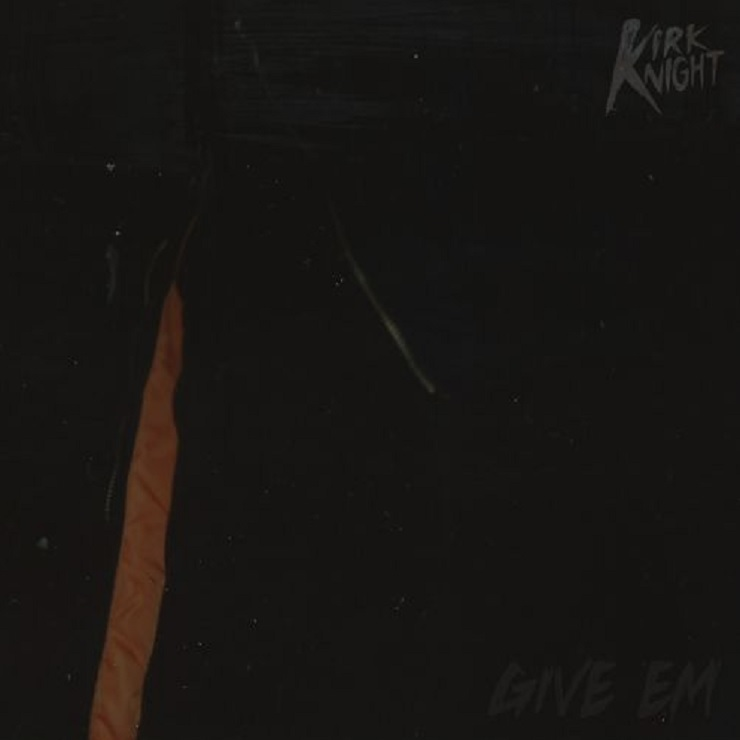 Kirk Knight 'Give 'Em'