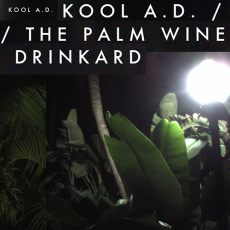 Kool A.D. 'The Palm Wine Drinkard' mixtape