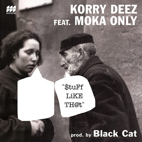 "Korry Deez ""Stuff Like That"" (ft. Moka Only)"