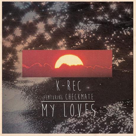 "K-Rec ""My Loves"" (ft. Checkmate)"