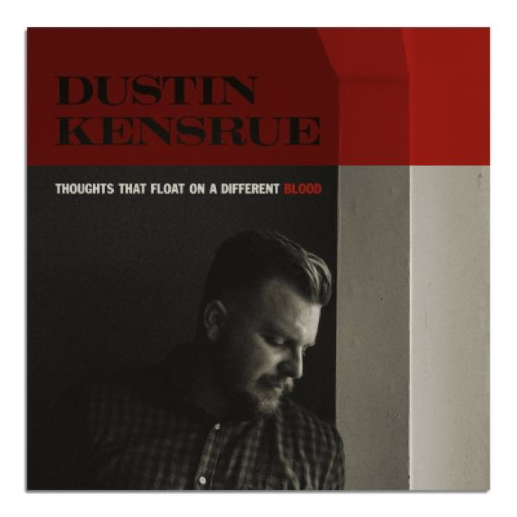 Dustin Kensrue Thoughts That Float on a Different Blood
