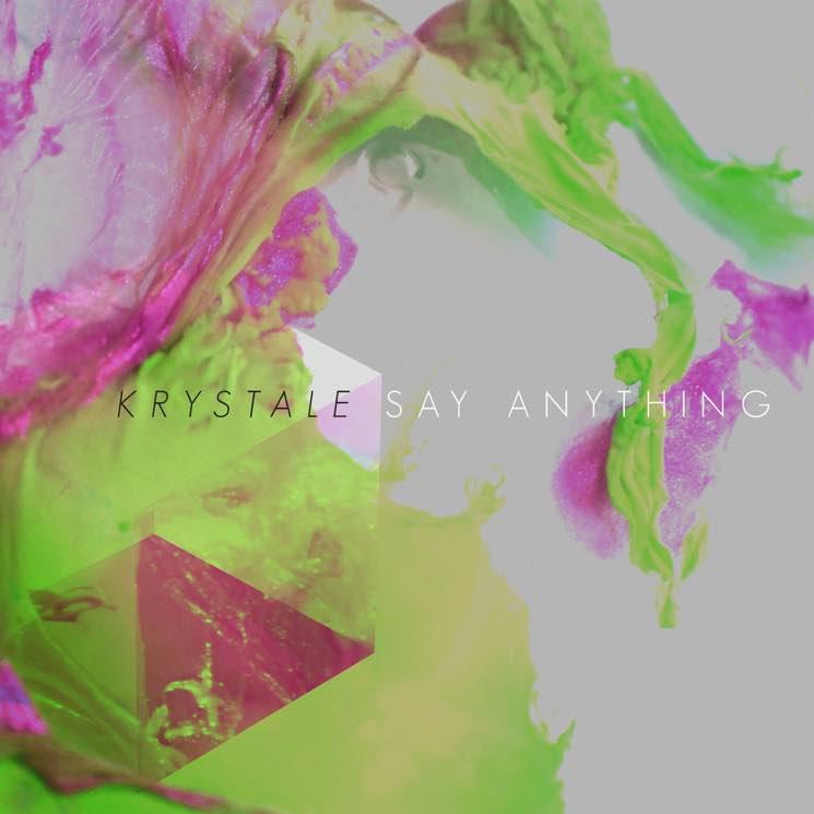 Krystale Say Anything