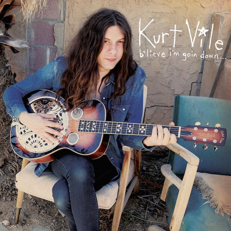 Kurt Vile b'lieve i'm goin down…