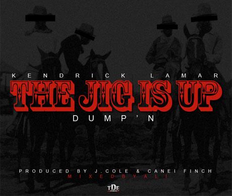 "Kendrick Lamar ""The Jig Is Up (Dump'n)"" (Prod. by J. Cole & Canei Finch)"