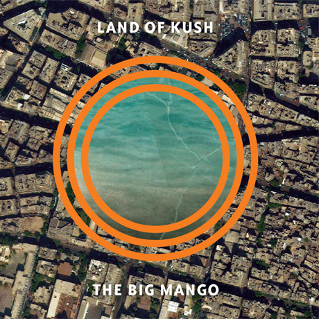 Sam Shalabi's Land of Kush Announce 'The Big Mango'