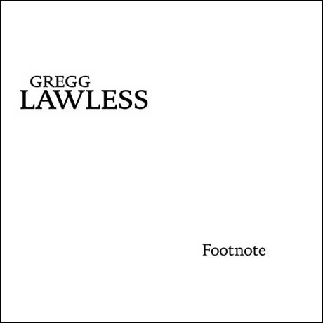 Gregg Lawless to Celebrate 'Footnote' with Toronto Album Release Show