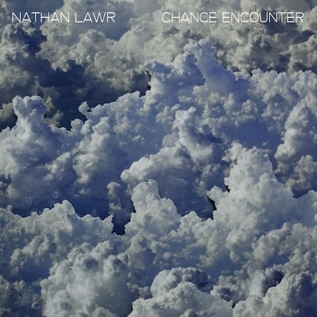 Nathan Lawr 'Chance Encounter' (album stream)
