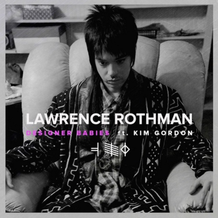 "Lawrence Rothman  ""Designer Babies"" (ft. Kim Gordon)"