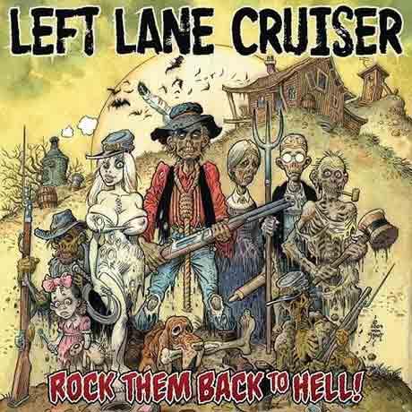 Left Lane Cruiser Rock Them Back To Hell!