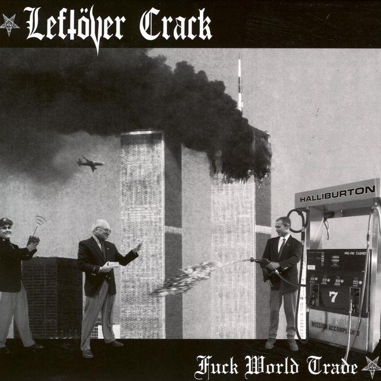 Leftover Crack Reissue 'Fuck World Trade,' Add Bonus Tracks