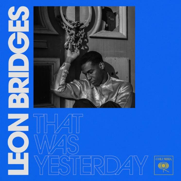 "Leon Bridges Returns with New Single ""That Was Yesterday"""