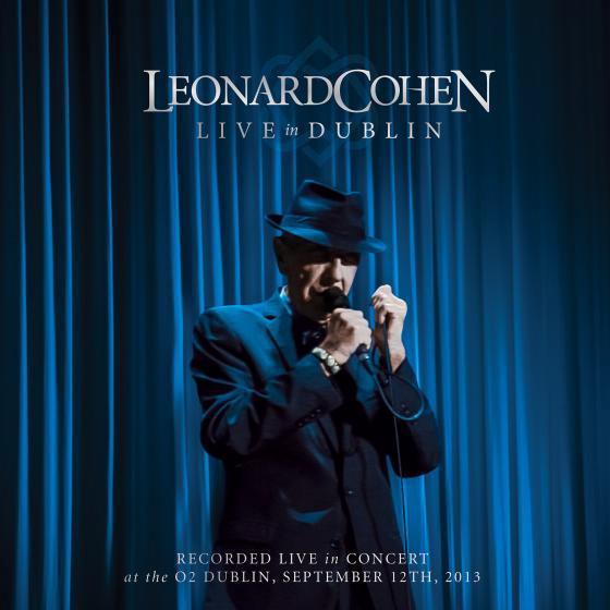 Leonard Cohen Reveals 'Live in Dublin' Concert Package