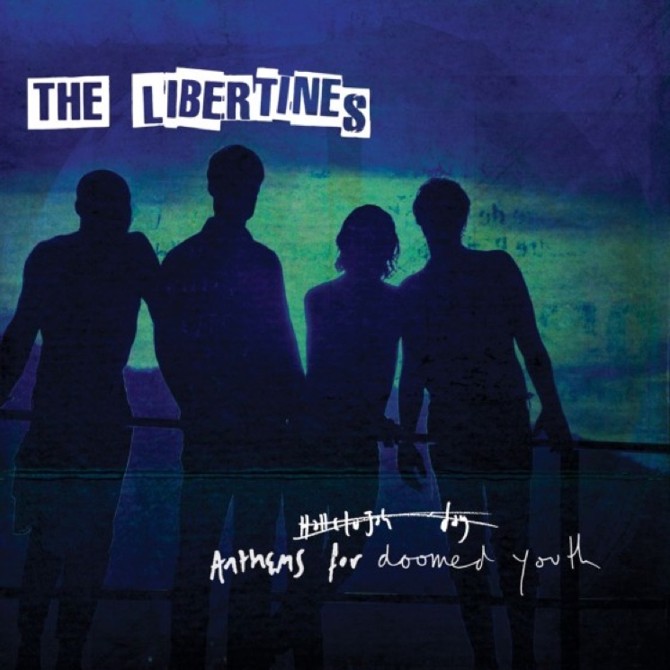 The Libertines Announce Comeback LP  'Anthems for Doomed Youth'