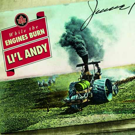 Li'l Andy While the Engines Burn