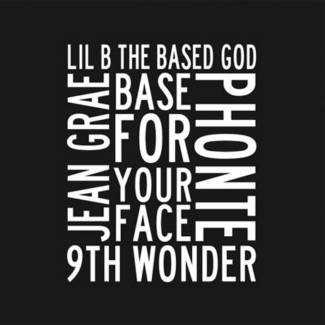 "Lil B ""Base for Your Face"" (ft. Phonte and Jean Grae) (prod. by 9th Wonder)"