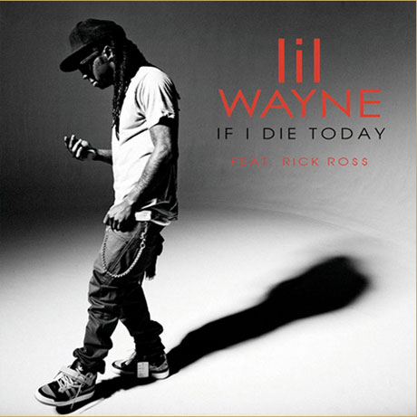 "Lil Wayne ""If I Die Today"" (ft. Rick Ross)"