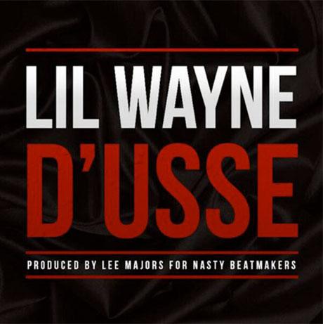 "Lil Wayne ""D'usse"""