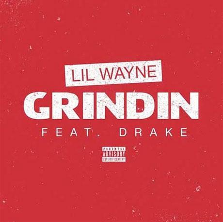 """Lil Wayne """"Grindin"""" (ft. Drake)"""