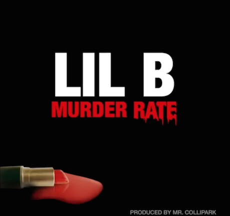 """Lil B """"Murder Rate"""""""