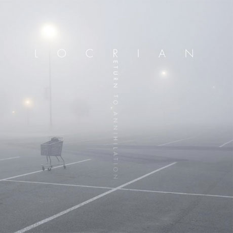 Locrian Return to Annihilation