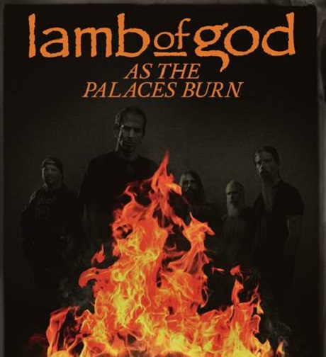 Lamb of God Issuing 'As the Palaces Burn' Documentary on DVD with Extra Footage