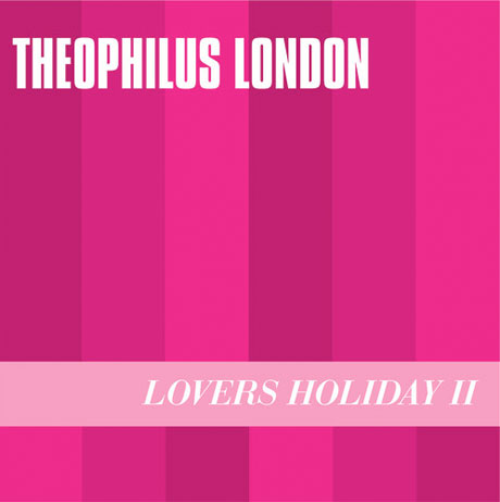 Theophilus London 'Lovers Holiday II'