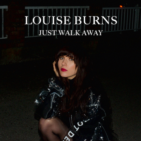 Louise Burns Shares New Song 'Just Walk Away'