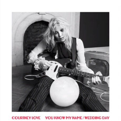 "Courtney Love ""You Know My Name"""