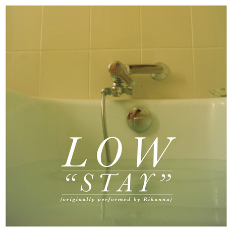 "Low ""Stay"" (Rihanna cover)"