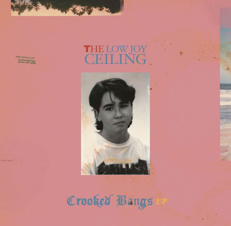 The Low Joy Ceiling 'Crooked Bangs' (EP stream)