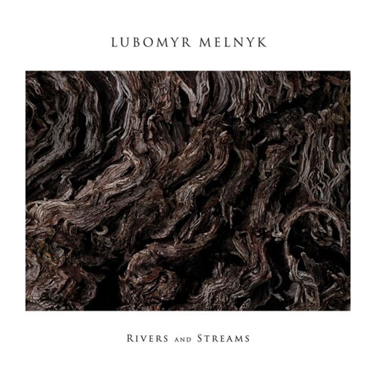 Lubomyr Melnyk 'Rivers and Streams' (album stream)