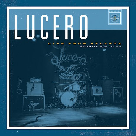 Lucero Reveal 'Live from Atlanta'