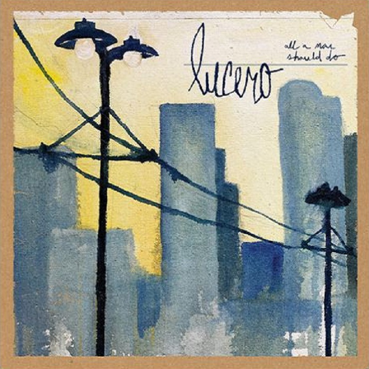 Lucero Return with 'All a Man Should Do'