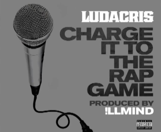 Ludacris 'Charge It to the Rap Game'