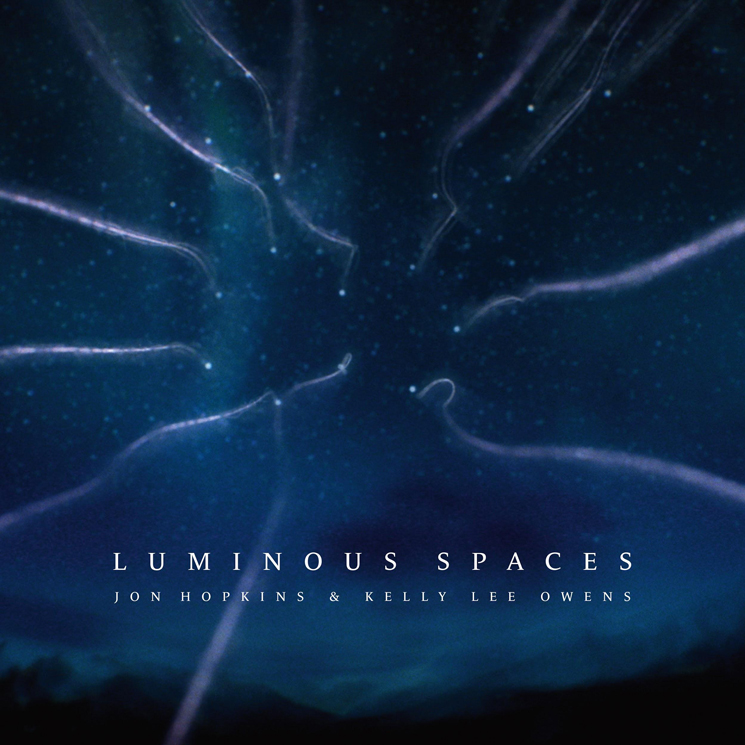 Jon Hopkins and Kelly Lee Owens Share 'Luminous Spaces'