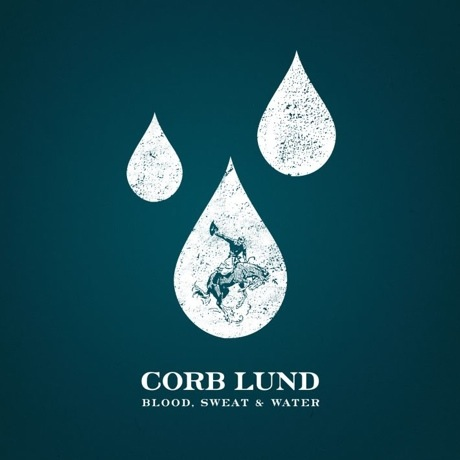 "Corb Lund ""Blood, Sweat & Water (A Song for Southern Alberta)"""
