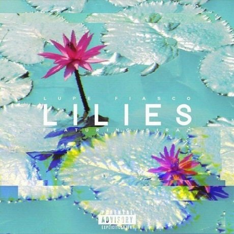 "Lupe Fiasco ""Lilies"" (ft. Sirah)"