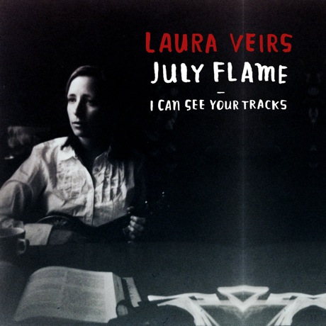 "Laura Veirs ""July Flame"" / ""I Can See Your Tracks"""