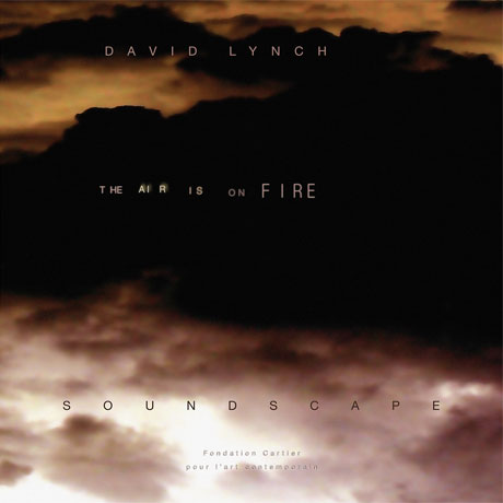 David Lynch's Record Store Day Reissue of 'The Air Is on Fire' Detailed
