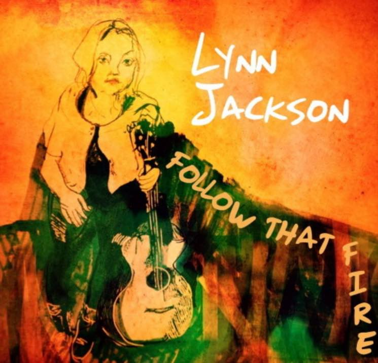 Lynn Jackson Follow That Fire