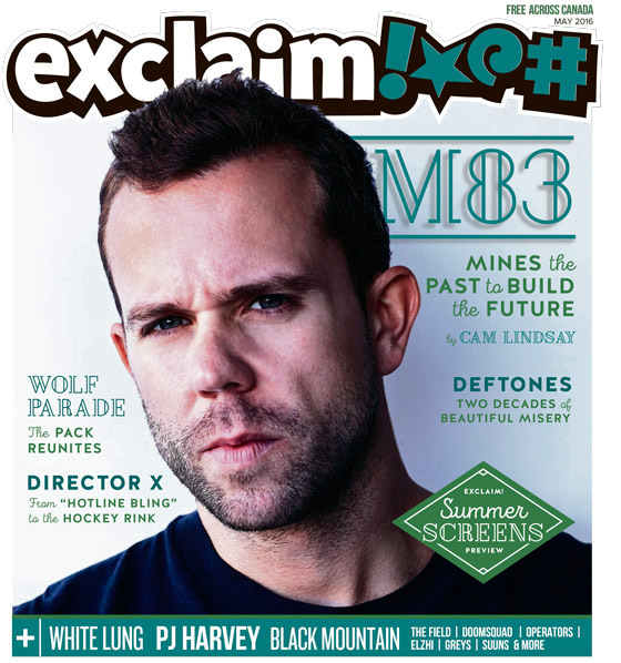 M83, Wolf Parade, Deftones and Our Summer Screens Preview Fill Exclaim!'s May Issue