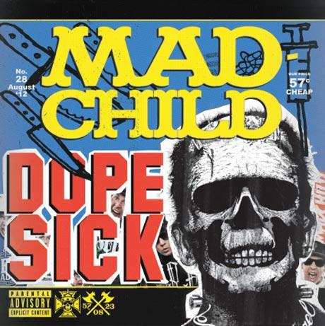Madchild 'Dope Sick' (album stream)