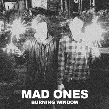 Mad Ones Burning Window