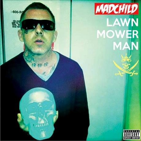 Madchild Lawn Mower Man