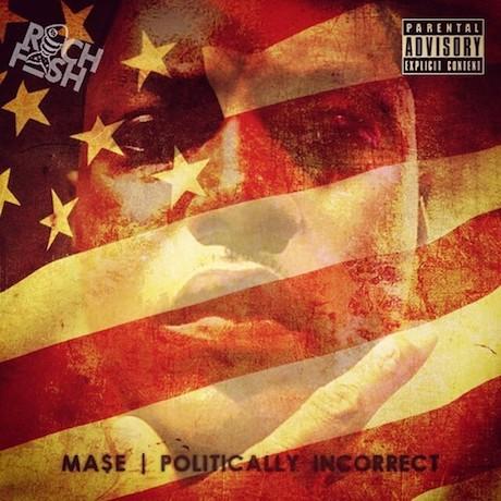 Ma$e 'Politically Incorrect'