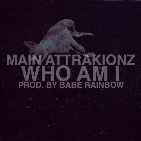 """Main Attrakionz """"Who Am I"""" (prod. by Babe Rainbow)"""